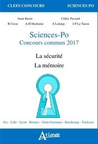 Anne Bazin et Cédric Passard - Sciences-Po, concours commun - La sécurité ; La mémoire.