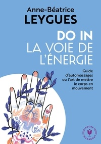 Anne-Béatrice Leygues - Do In - La voie de l'énergie.