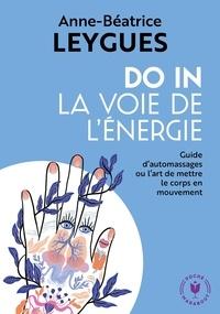 Anne-Béatrice Leygues - Do In, la voie de l'énergie.