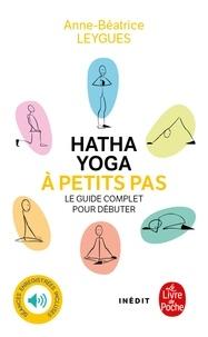 Anne Béatrice Leygues - Hatha Yoga à petits pas.