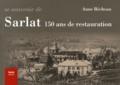 Anne Bécheau - Se souvenir de Sarlat - 150 ans de restauration.