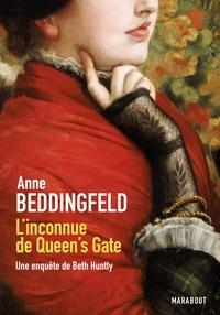 Anne Beddingfeld - L'inconnue de Queen's Gate - Une enquête de Beth Huntly.