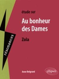 Anne Belgrand - Etude sur Au bonheur des dames, Emile Zola.