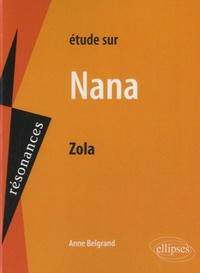 Anne Belgrand - Etude sur Nana, Zola.