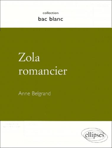 Anne Belgrand - Zola romancier.