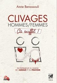 Anne Benassouli - Clivages hommes/femmes ça suffit ! - Du patriarcat à l'union de l'amour et du pouvoir.