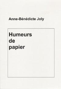 Anne-Bénédicte Joly - Humeurs de papier.