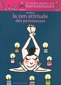 Anne Benoît - La Zen Attitude des paresseuses.