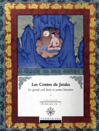 Anne Benson - Les contes de Jataka - Volume 1, Le grand cerf doré et autres histoires.
