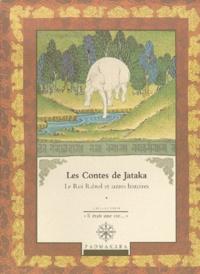 Anne Benson - Les contes de Jataka - Volume 2, Le Roi Rabsel et autres histoires.