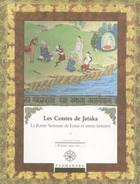 Anne Benson et Sylvie Gojard - Les contes de Jataka - Volume 4, La Reine Semeuse de Lotus et autres histoires.