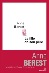 Anne Berest - La fille de son père.