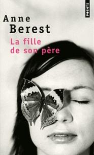 Anne Berest - La fille de son père.