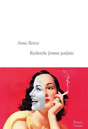 Recherche femme parfaite. Collection littéraire dirigée par Martine Saada