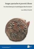 Anne Berlan-Bajard - Images, spectacles et pouvoir à Rome - Les scènes historiques et mythologiques dans les munera.