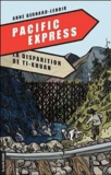 Anne Bernard-Lenoir - Pacific Express Tome 2 : La disparition de Ti-Khuan.