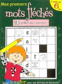 Anne Bernard - Mes premiers mots fléchés - 90 grilles avec corrigés.
