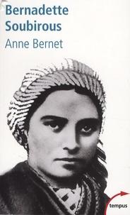 Anne Bernet - Bernadette Soubirous.