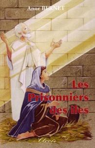 Anne Bernet - Le Signe de l'Ichtus Tome 3 : Les prisonniers des îles.