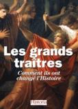 Anne Bernet et Jacques-Olivier Boudon - Les grands traîtres de l'Histoire.