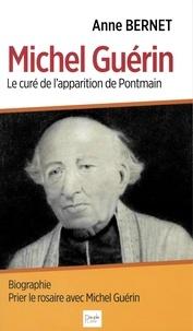 Anne Bernet - Michel Guérin - Le curé des apparitions de Pontmain.