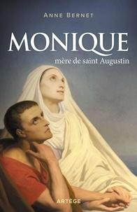 Anne Bernet - Monique - Mère de saint Augustin.