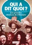 Anne Bernet et Jacques-Olivier Boudon - Qui a dit quoi ? - Les grandes citations de l'Histoire.