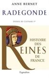 Anne Bernet - Radegonde - Epouse de Clotaire Ier.