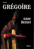 Anne Bernet - Saint Grégoire le Grand.