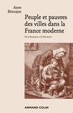 Anne Béroujon - Peuple et pauvres des villes dans la France moderne - De la Renaissance à la Révolution.