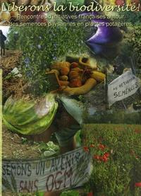 Libérons la biodiversité! - Rencontres dinitiatives françaises autour des Semences paysannes en plantes potagères.pdf