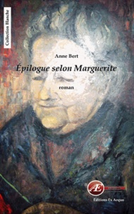 Anne Bert - Epilogue selon Marguerite.