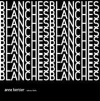 Anne Bertier - Blanches.