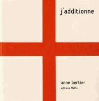 Anne Bertier - J'additionne.