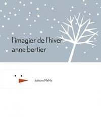 Anne Bertier - L'imagier de l'hiver.