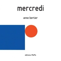 Anne Bertier - Mercredi.