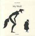 Anne Bertier - My Wolf.