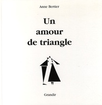 Anne Bertier - Un amour de triangle.