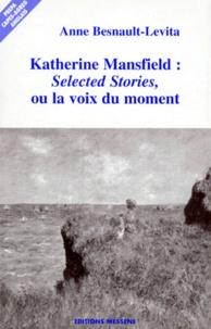 """Anne Besnault-Levita - Katherine Mansfield - """"Selected stories"""", ou la voix du moment."""
