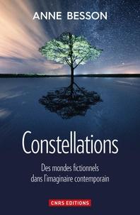 Anne Besson - Constellations - Des mondes fictionnels dans l'imaginaire contemporain.