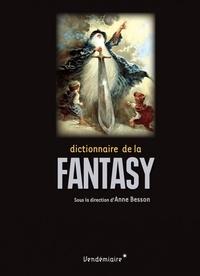 Anne Besson - Dictionnaire de la fantasy.