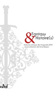 Anne Besson et Christian Chelebourg - Fantasy et histoire(s) - Colloque des imaginales.