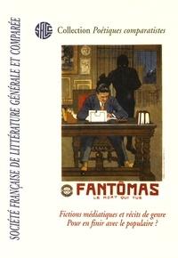 Anne Besson - Fictions médiatiques et récits de genre - Pour en finir avec le populaire ?.