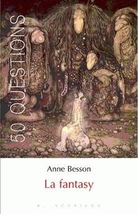 Anne Besson - La fantasy.
