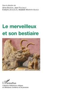 Anne Besson et Jean Foucault - Le merveilleux et son bestiaire.