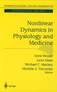 Anne Beuter et Leon Glass - Nonlinear Dynamics in Physiology and Medicine.