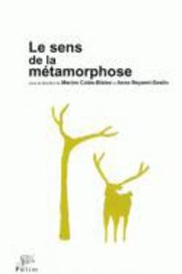 Anne Beyaert-Geslin et Marion Colas-Blaise - Le Sens de la métamorphose.