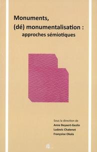 Anne Beyaert-Geslin et Ludovic Chatenet - Monuments, (dé)monumentalisation : approches sémiotiques.