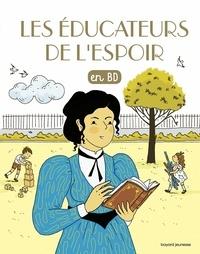 Anne Bideault - Les éducateurs de l'espoir.