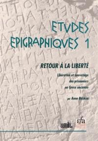 Anne Bielman - Retour à la liberté - Libération et sauvetage des prisonniers en Grèce ancienne.